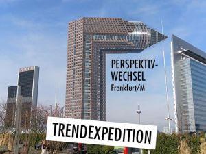 Trendexpedition Perspektivwechsel